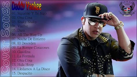Daddy Yankee | Las 15 Mejores Canciones de Daddy Yankee ...