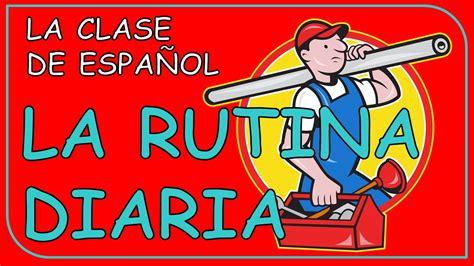 Daily routine in Spanish / La rutina diaria   YouTube
