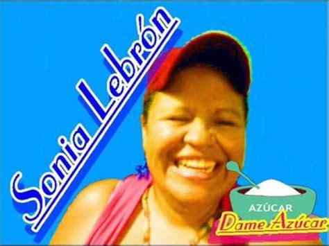 Dame azúcar Sonia Lebrón   YouTube