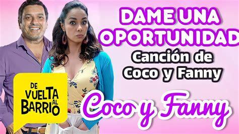 Dame Una Oportunidad  Canción de Coco y Fanny  De vuelta ...