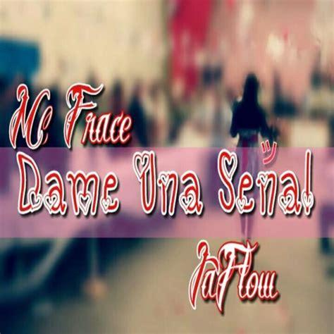 Dame Una Senal   McFrace   Ft Jaflow En Los Coros   Rap ...