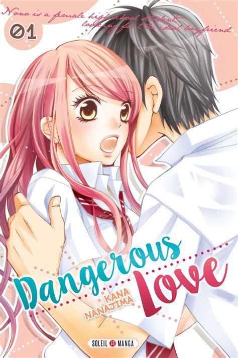 Dangerous Love T1  Nanajima  – Soleil Manga – 6,99 ...