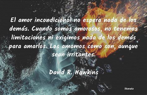 David R. Hawkins: El amor incondicional no esper