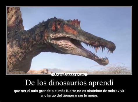 De los dinosaurios aprendí | Desmotivaciones