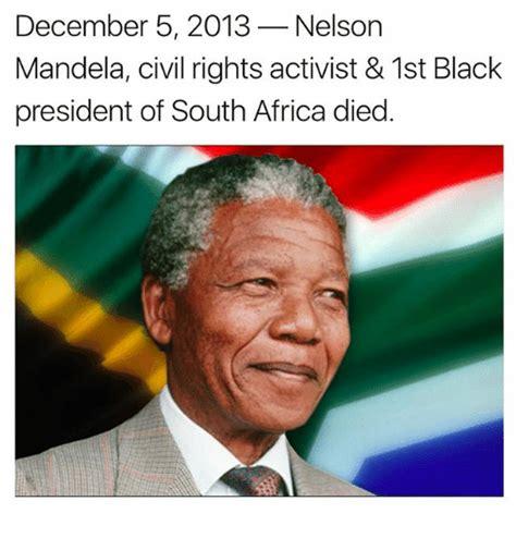 December 5 2013 Nelson Mandela Civil Rights Activist & 1st ...