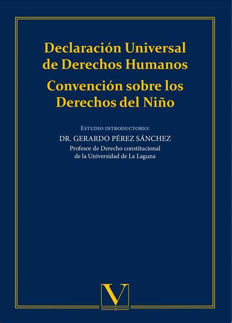 Declaración Universal de Derechos Humanos. Convención ...