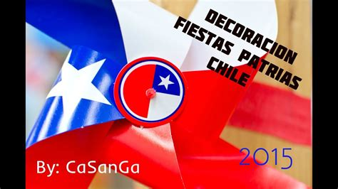 DECORACIÓN FIESTAS PATRIAS, CHILE 2015   YouTube