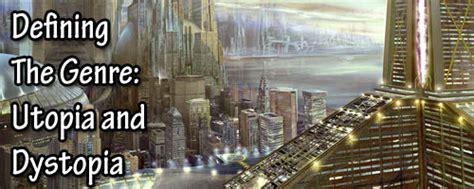 Defining the Genre: Utopia and Dystopia | Fandomania