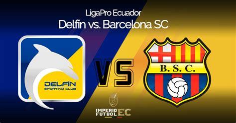 Delfin vs. Barcelona SC EN VIVO se enfrentan por la fecha ...