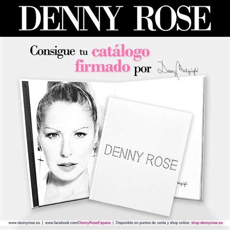 DENNY ROSE regala 15 CATÁLOGOS EDICIÓN...   Denny Rose ...