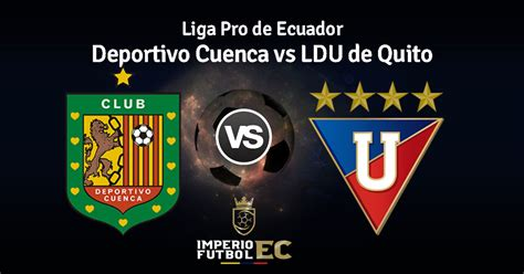 Deportivo Cuenca vs Liga de Quito EN VIVO por GolTV ...