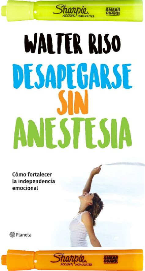 Desapegarse sin anestesia: Cómo fortalecer la ...