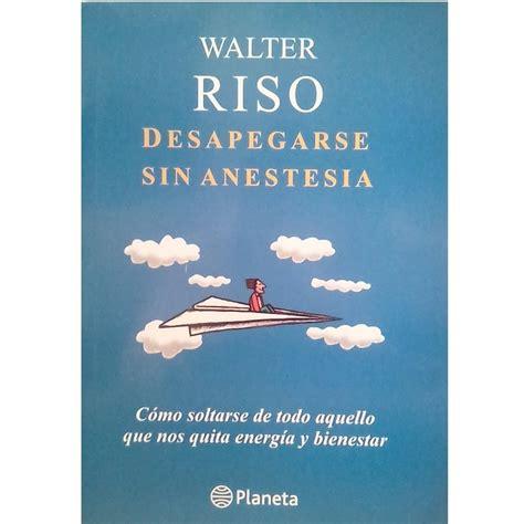 DESAPEGARSE SIN ANESTESIA WALTER RISO PDF