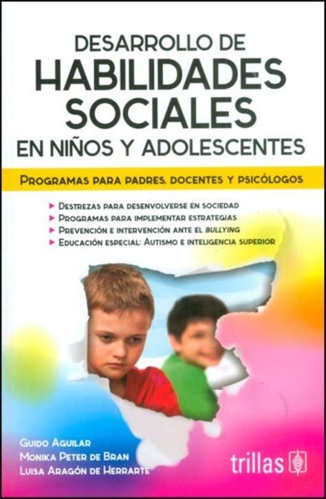Desarrollo De Habilidades Sociales / Guido Aguilar ...