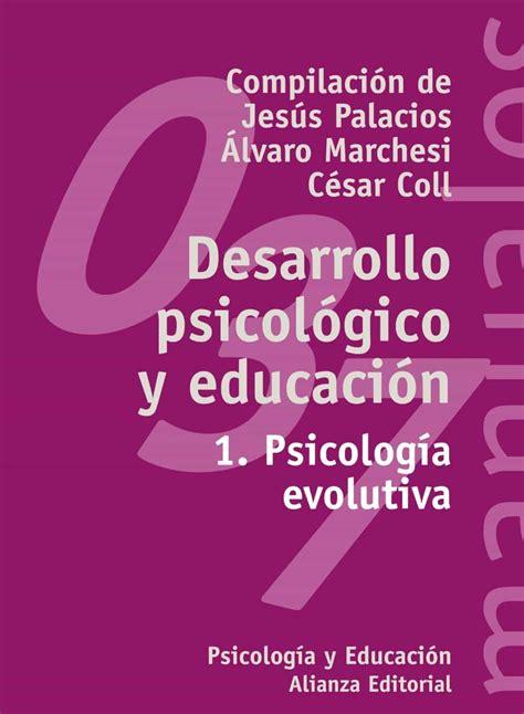 DESARROLLO PSICOLOGICO Y EDUCACION ALVARO MARCHESI Y COLL PDF