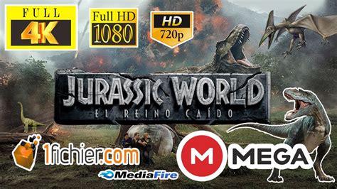 Descarga la Película Jurassic World 2 El Reino Caído ...