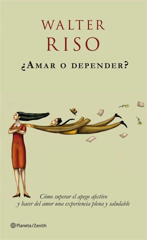 [Descargar] ¿Amar o depender?   Walter Riso en PDF ...