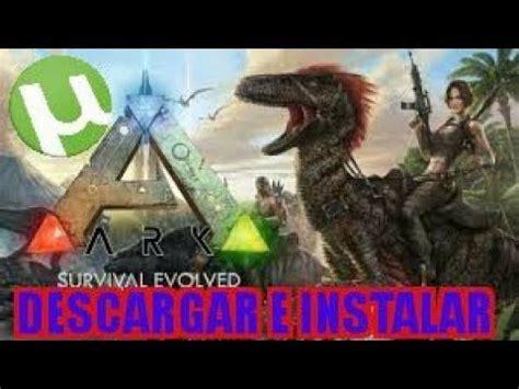 descargar ark survival evolved para pc utorrent   YouTube