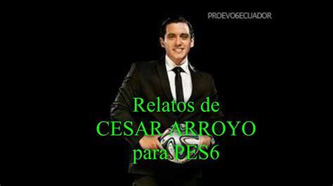 Descargar comentaristas de CESAR ARROYO ecuatoriano para ...