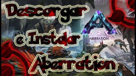 Descargar e Instalar  ARK: ABERRATION  DLC Gratis 1Link En ...
