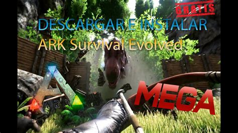 Descargar e Instalar ARK Survival Evolved Full 2016 ...
