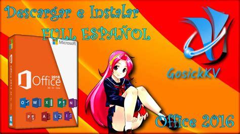 Descargar e instalar Office 2016 FULL ESPAÑOL   YouTube