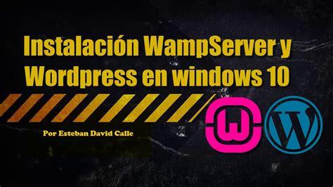 Descargar e Instalar WampServer y Wordpress 2018|Windows ...