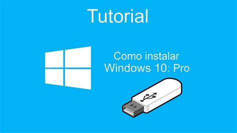 Descargar e Instalar Windows 10 Pro 32/64bits desde USB ...