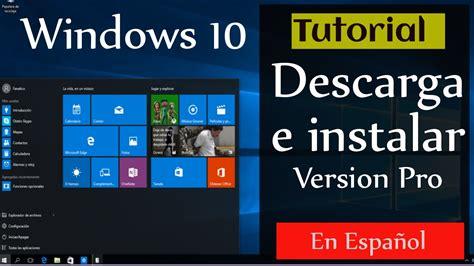 Descargar e Instalar Windows 10 Profesional   32 & 64 bits ...