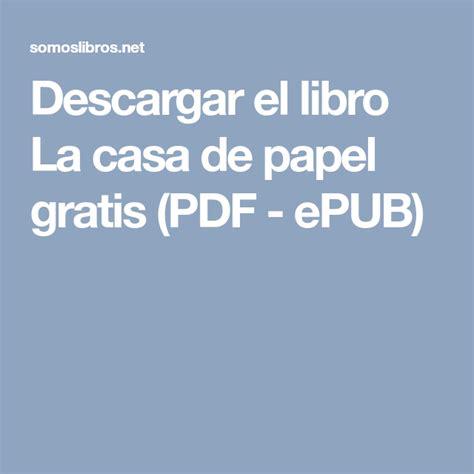 Descargar el libro La casa de papel gratis  PDF   ePUB ...