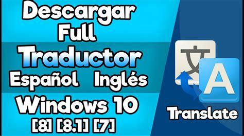 Descargar el Mejor Traductor/Ingles Español/[Windows 10] 7 ...