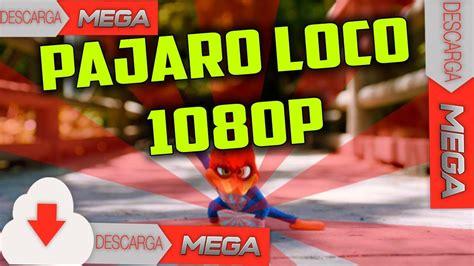 Descargar El pajaro loco la pelicula full HD 1080p mega ...