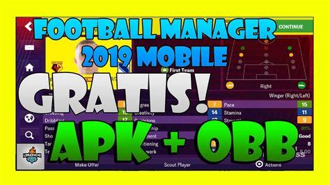 Descargar Football Manager 2019 Mobile GRATIS apk + datos ...