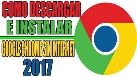 Descargar Google Chrome ultima versión | Instalación sin ...