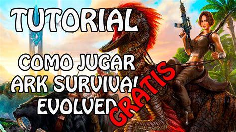 Descargar GRATIS ARK Survival Evolved 100% ACTUALIZADO ...