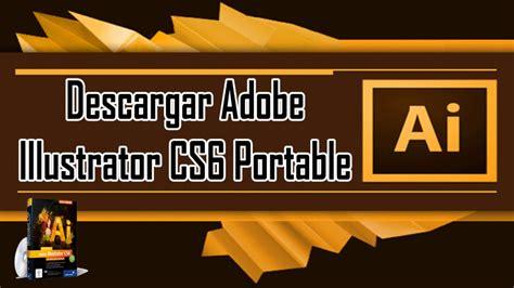 Descargar Illustrator CS6 Portable   YouTube