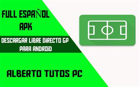DESCARGAR LIBRE DIRECTO GP   By . AlbertoTutosPC
