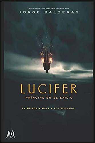 Descargar Lucifer, príncipe en el exilio   Jorge Balderas ...