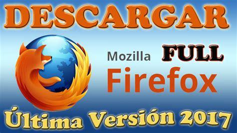 Descargar Mozilla Firefox Última Versión 2017 | Full ...
