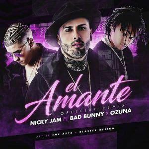 Descargar MP3 Nicky Jam Ft. Bad Bunny, Ozuna   El Amante ...