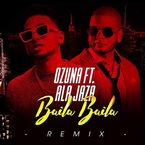Descargar MP3: Ozuna Ft. Ala Jaza – Baila Baila  Mambo Remix