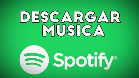 Descargar música de Spotify gratis | Música gratis 2019 ...