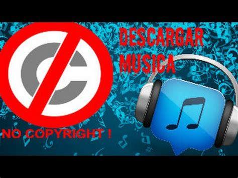 Descargar Musica Sin Copyright Totalmente Gratis Y Sin ...