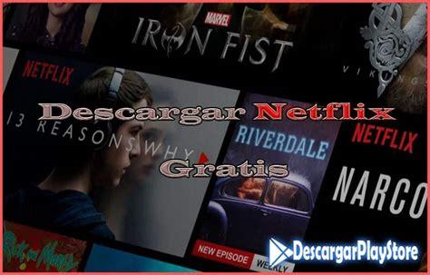 Descargar Netflix Gratis Para Dispositivos Android
