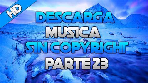 Descargar Pack de las mejores musicas sin copyright PARTE ...