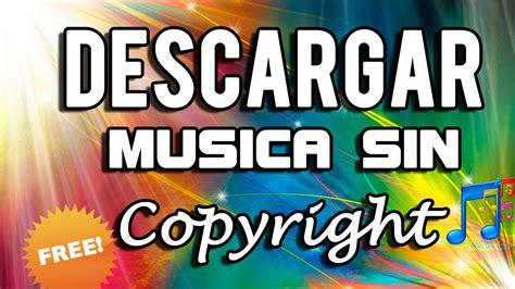DESCARGAR PACK DE MUSICA SIN COPYRIGHT LO MAS ACTUALIZADO ...