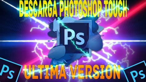 Descargar PHOTOSHOP Touch ULTIMA VERSION | PHOTOSHOP Para ...