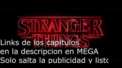 Descargar Stranger Things | Todos los capítulos | MEGA ...