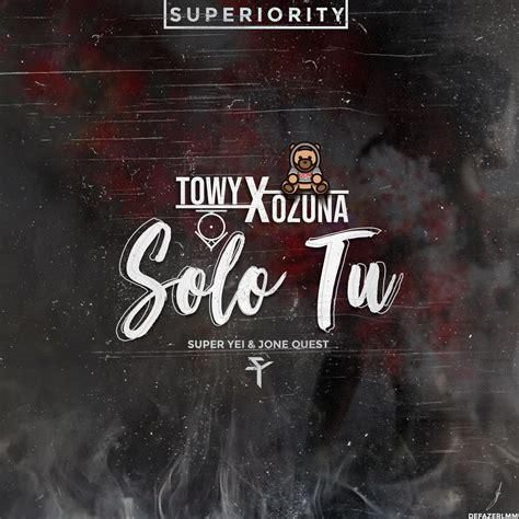 Descargar Towy, Ozuna   Solo Tu MP3 El Genero Urbano