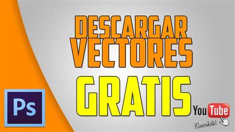 Descargar Vectores   GRATIS   YouTube